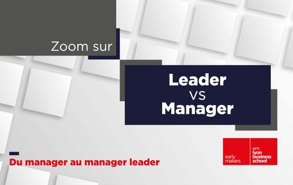zoom sur Manager vs Leader